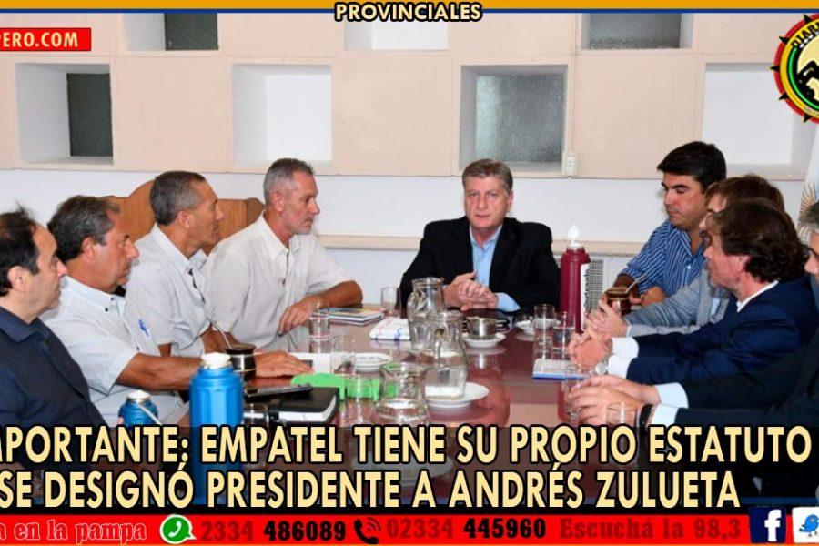 IMPORTANTE: EMPATEL tiene su propio estatuto y se designó presidente a Andrés Zulueta
