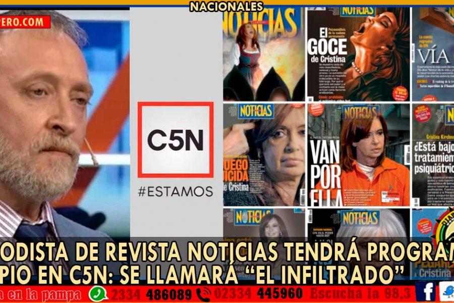 """Periodista de Revista Noticias tendrá programa propio en C5N: se llamará """"El Infiltrado"""""""