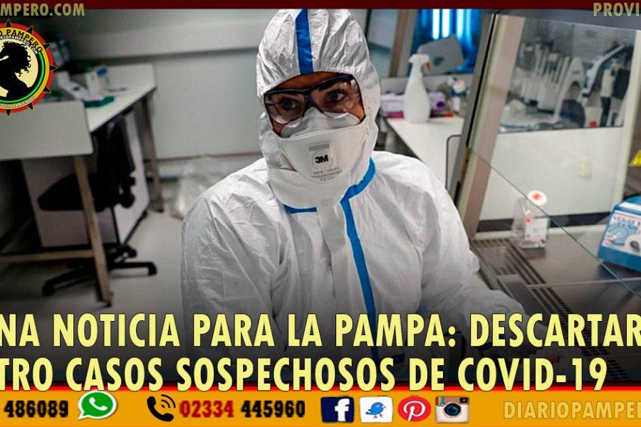 BUENA NOTICIA PARA LA PAMPA: Descartaron cuatro casos sospechosos de COVID-19