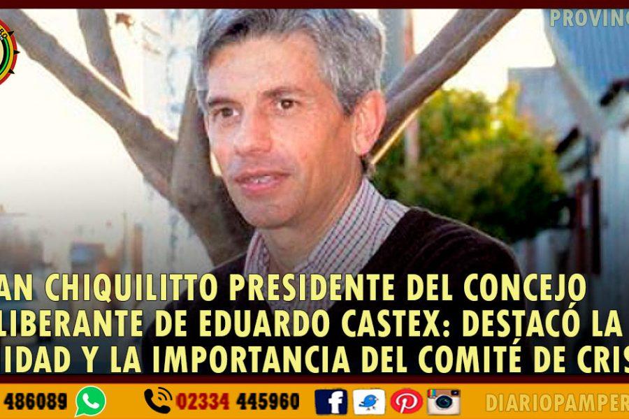 JUAN CHIQUILITTO PRESIDENTE DEL CONCEJO DELIBERANTE DE EDUARDO CASTEX: destacó la unidad y la importancia del Comité de Crisis