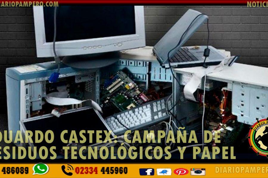 EDUARDO CASTEX: Campaña de residuos tecnológicos y papel