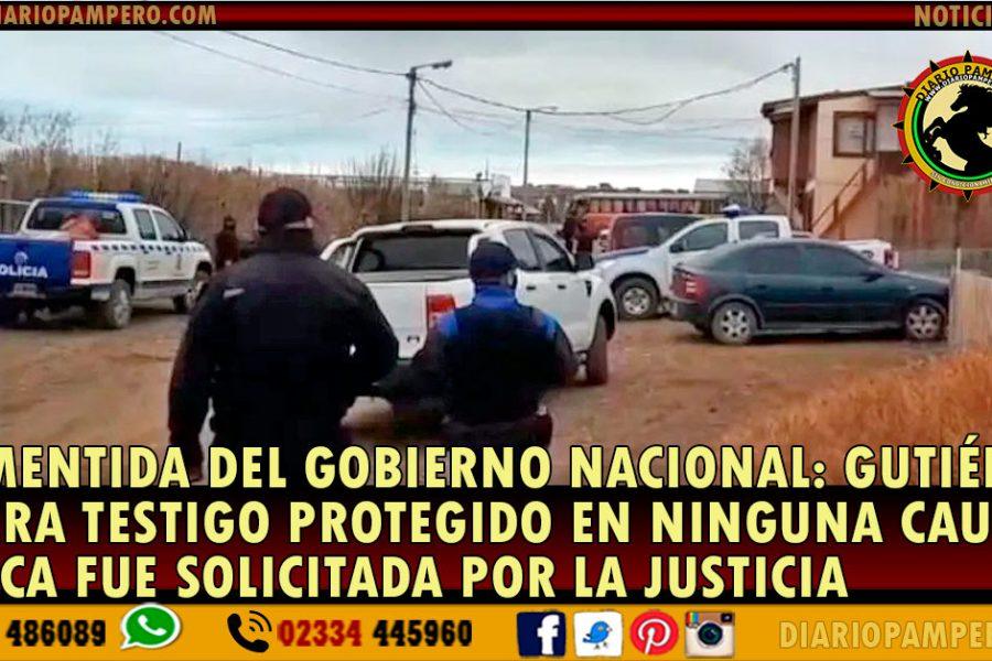 DESMENTIDA DEL GOBIERNO NACIONAL: Gutiérrez no era testigo protegido en ninguna causa y nunca fue solicitada por la justicia