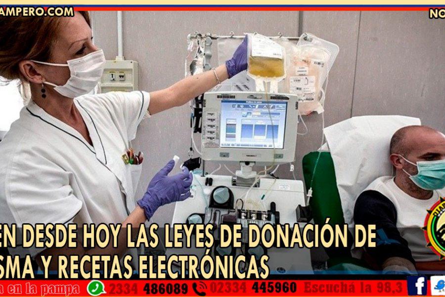 Rigen desde hoy las leyes de donación de plasma y recetas electrónicas