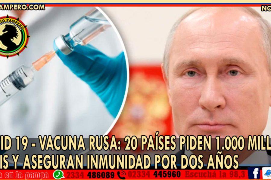 COVID 19 – VACUNA RUSA: 20 países piden 1.000 millones dosis y aseguran inmunidad por dos años