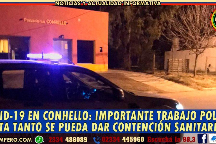 COVID-19 en CONHELLO: importante trabajo policial hasta tanto se pueda dar contención sanitaria