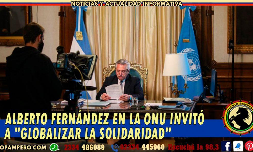 ALBERTO FERNÁNDEZ EN LA ONU invitó a «globalizar la solidaridad»