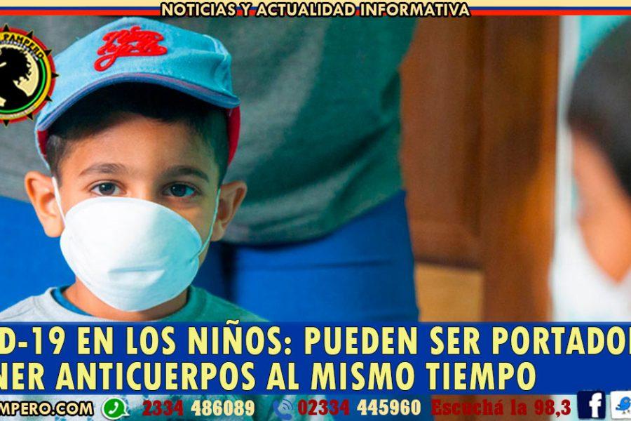 COVID-19 EN LOS NIÑOS: pueden ser portadores y tener anticuerpos al mismo tiempo