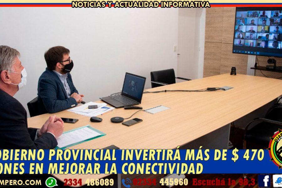 El Gobierno Provincial invertirá más de $ 470 millones en mejorar la conectividad