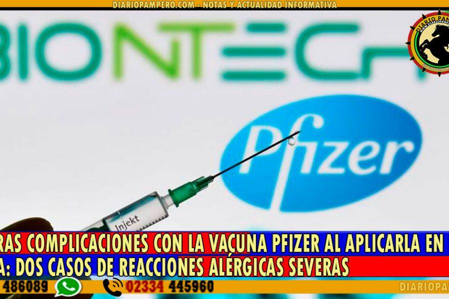 Primeras complicaciones con la vacuna Pfizer al aplicarla en forma masiva: dos casos de reacciones alérgicas severas