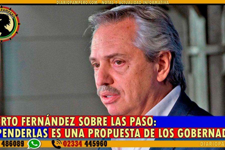 ALBERTO FERNÁNDEZ SOBRE LAS PASO: suspenderlas es una propuesta de los gobernadores