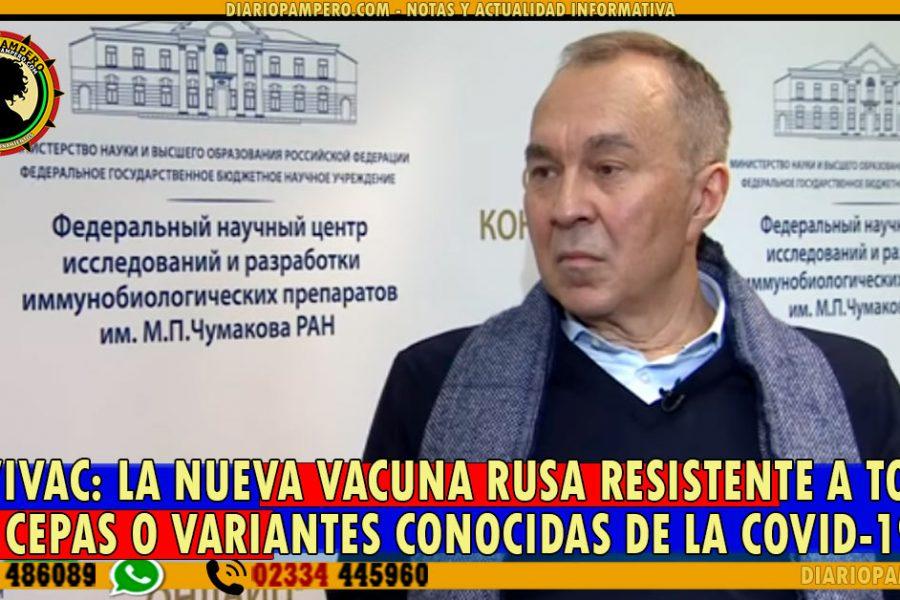 CoviVac: la nueva Vacuna Rusa resistente a todas las cepas o variantes conocidas de la COVID-19