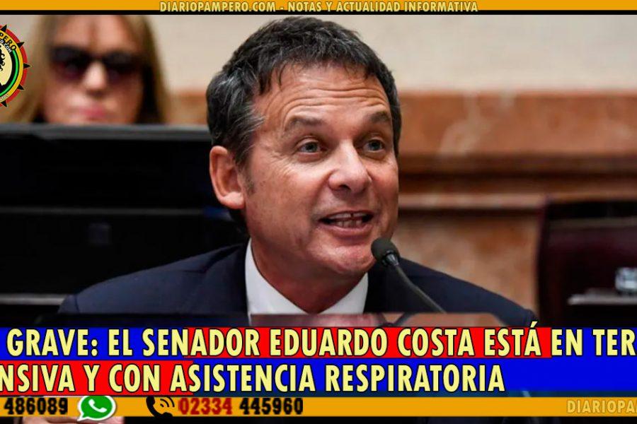 MUY GRAVE: El senador Eduardo Costa está en terapia intensiva y con asistencia respiratoria