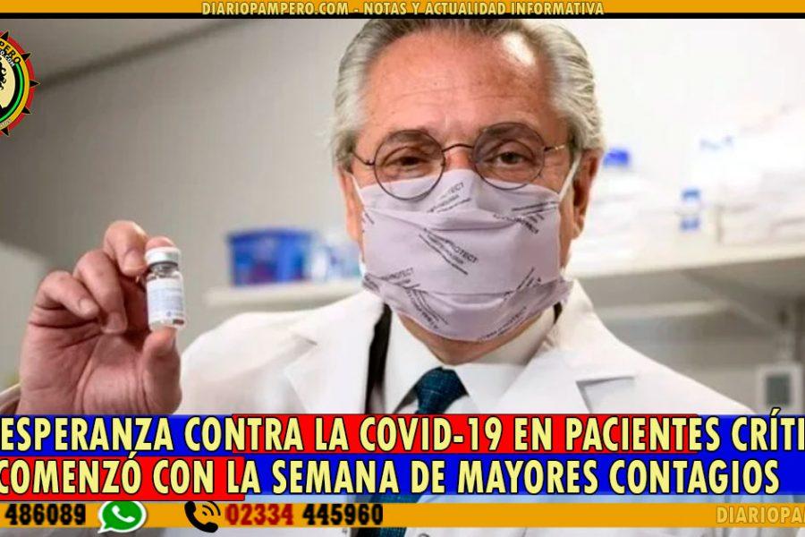 UNA ESPERANZA contra la COVID-19 en pacientes críticos que comenzó con la semana de mayores contagios
