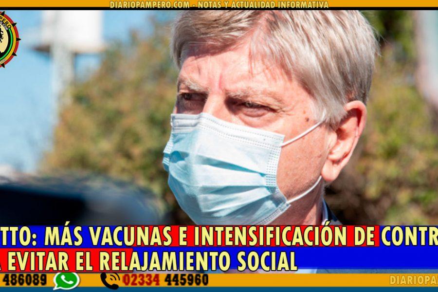 Ziliotto: más vacunas e intensificación de controles para evitar el relajamiento social