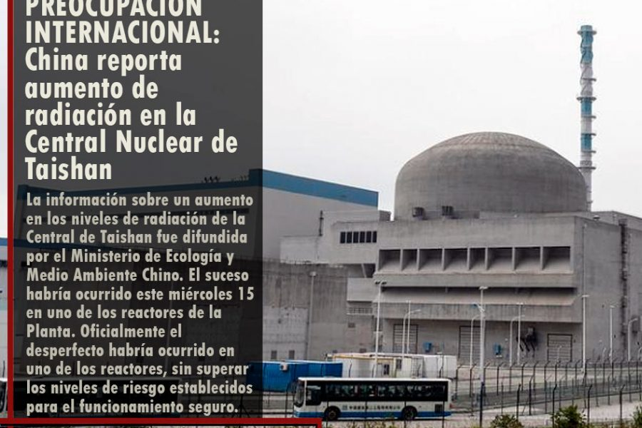 PREOCUPACIÓN INTERNACIONAL: China reporta aumento de radiación en la Central Nuclear de Taishan