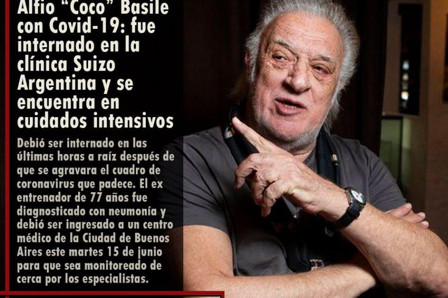 """Alfio """"Coco"""" Basile con Covid-19: fue internado en la clínica Suizo Argentina y se encuentra en cuidados intensivos"""