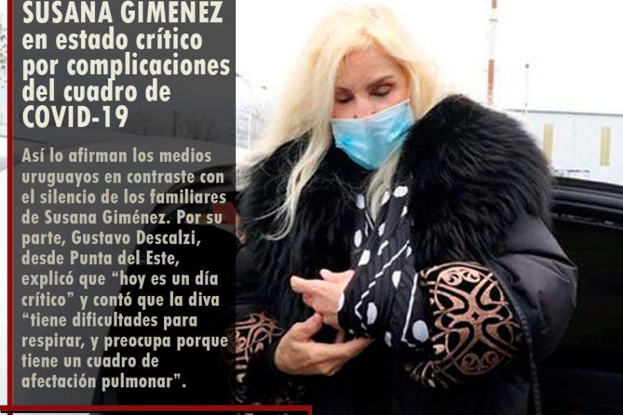 SUSANA GIMÉNEZ en estado crítico por complicaciones del cuadro de COVID-19