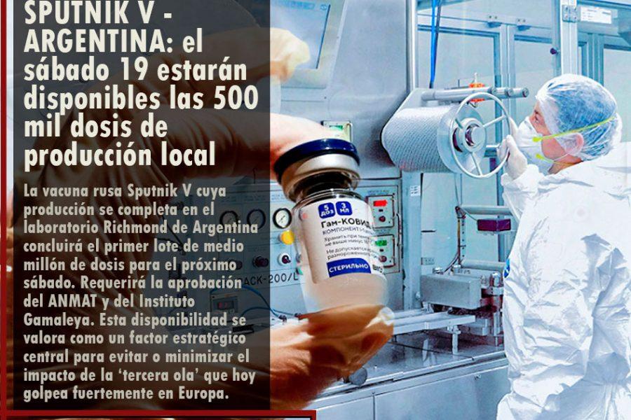 SPUTNIK V – ARGENTINA: el sábado 19 estarán disponibles las 500 mil dosis de producción local