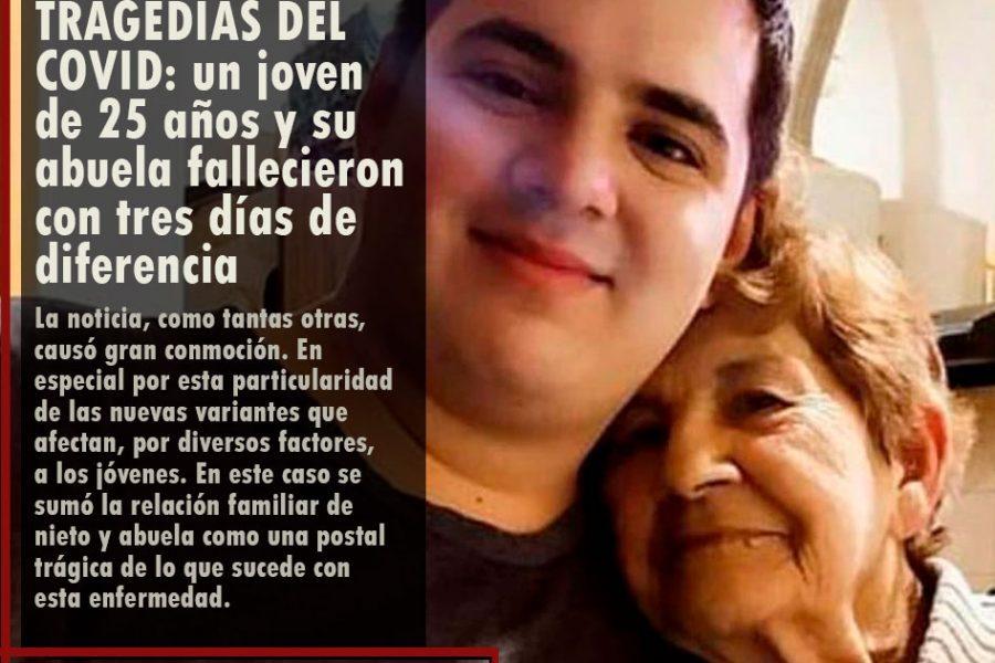 TRAGEDIAS DEL COVID: un joven de 25 años y su abuela fallecieron con tres días de diferencia