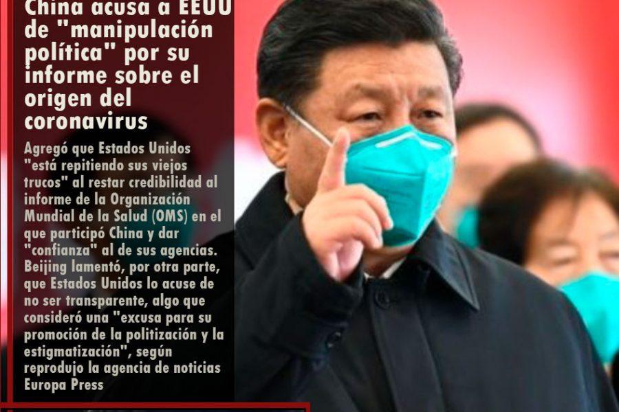 China acusa a EEUU de «manipulación política» por su informe sobre el origen del coronavirus