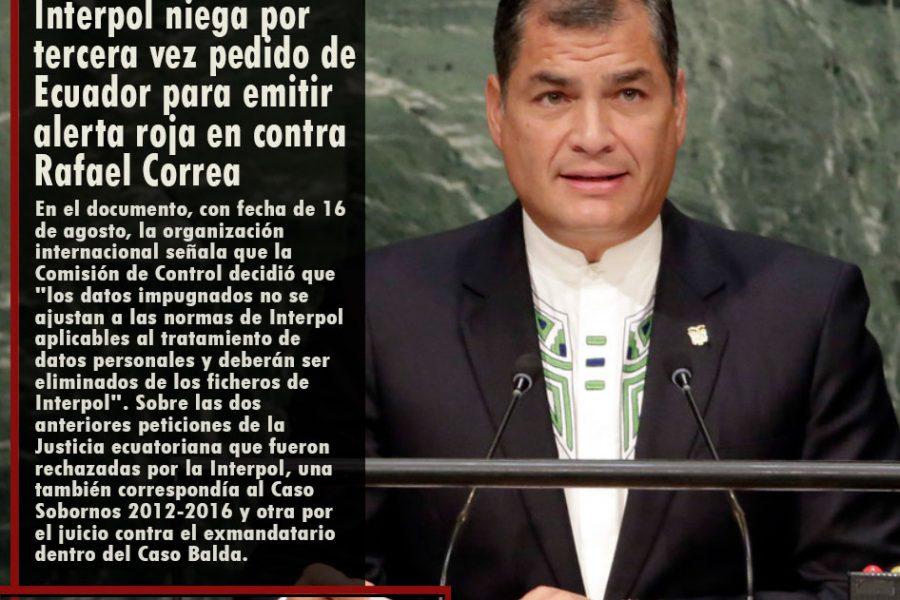 Interpol niega por tercera vez pedido de Ecuador para emitir alerta roja en contra  Rafael Correa